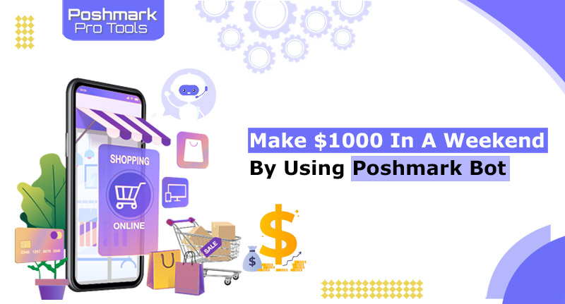Using A Poshmark Bot To Make $1000 Selling On Poshmark In A Weekend.