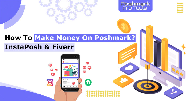 How to make money on Poshmark - InstaPosh & Fiverr