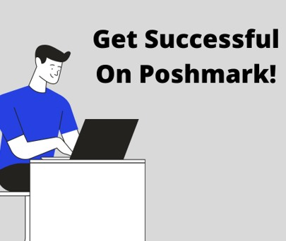 how to be successful on poshmark
