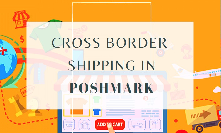 cross border shipping in poshmark