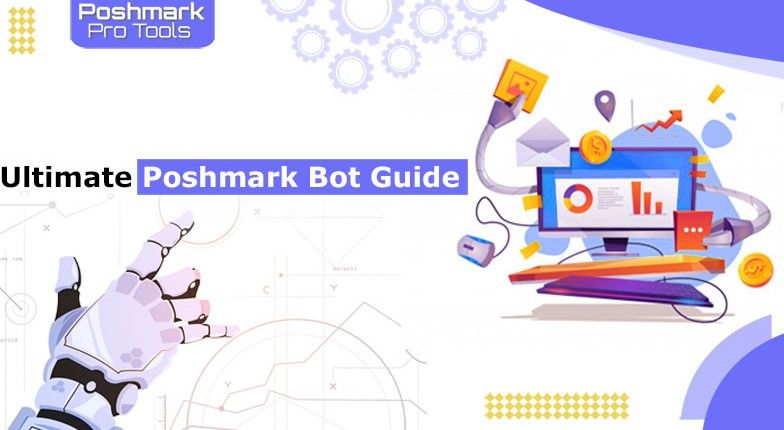 Ultimate Poshmark Bot Guide