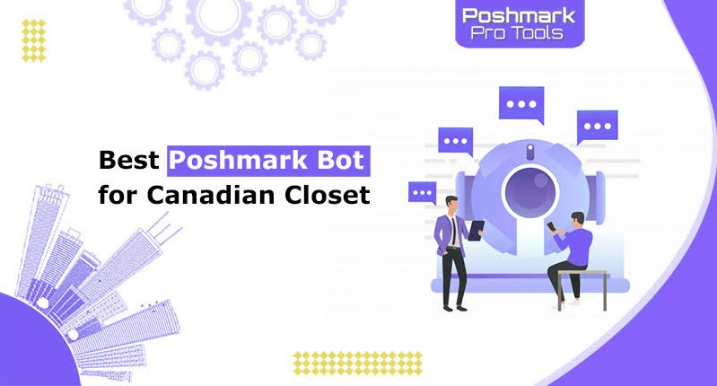 best poshmark bot for canadian closet 2021